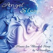 Angel Sleep : Music for Blissful Sleep - Llewellyn